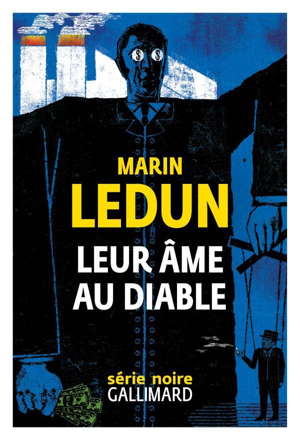 Leur âme au diable Marin Ledun Série Noire Gallimard