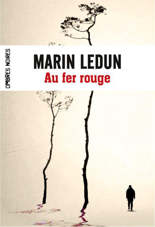Au fer rouge Marin Ledun