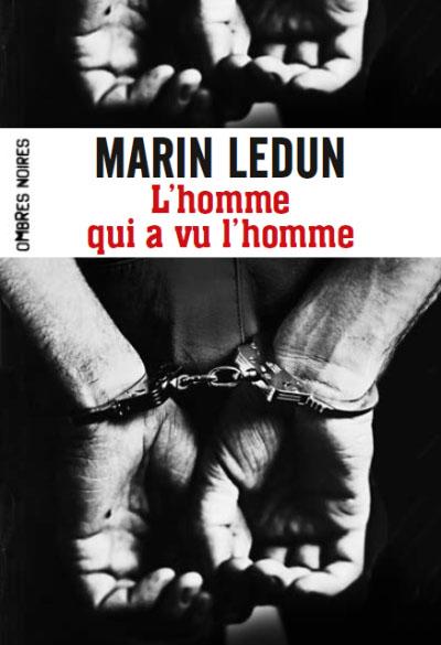 L'homme qui a vu l'homme Marin Ledun