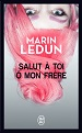 Salut à toi ô mon frère Marin Ledun