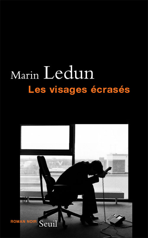 #7 De la servitude – «Les visages écrasés» de Marin Ledun
